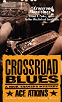 Crossroad Blues: A Nick Travers Mystery