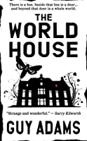 The World House (The World House, #1)