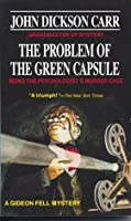 The Problem of the Green Capsule (Dr. Gideon Fell, #10)
