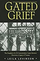 Gated Grief: The Daughter of a GI Concentration Camp Liberator Discovers a Legacy of Trauma