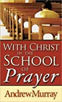 With Christ in the School of Prayer (Christian Classics)