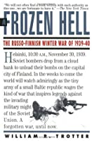 A Frozen Hell: The Russo-Finnish Winter War of 1939-1940