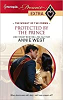 Protected by the Prince (Harlequin Presents Extra)