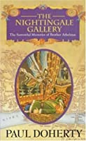 The Nightingale Gallery (Sorrowful Mysteries of Brother Athelstan, #1)