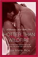 Hotter Than Wildfire (Protectors, #2)