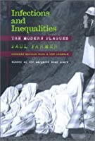 Infections and Inequalities: The Modern Plagues, Updated with a New Preface