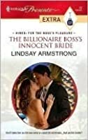 The Billionaire Boss's Innocent Bride (Harlequin Presents Extra: Hired: for the Boss's Pleasure)