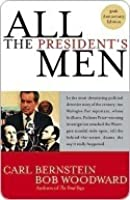 a literary analysis of all the presidents men by carl bernstein and bob woodward The two main characters in this movie are the two washington post investigative reporters bob woodward and carl bernstein below, is a picture of the two men from the men from the movie, and underneath that one is a picture of the real men.