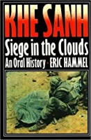 The Siege of Khe Sanh: The Oral History