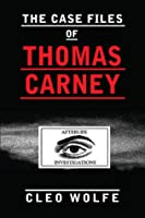 The Case Files of Thomas Carney