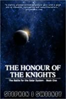 The Honour of the Knights (Battle for the Solar System, #1)