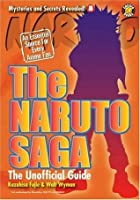 The Naruto Saga: The Unofficial Guide (Mysteries and Secrets Revealed)