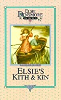Elsie's Kith and Kin (Elsie Dinsmore Collection)