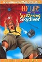 The Incredible Worlds Of Wally Mcdoogle: #14 My Life As A Screaming Skydiver