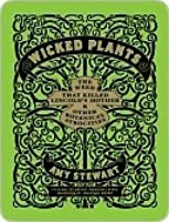 Wicked Plants: The Weed That Killed Lincoln's Mother and Other Botanical Atrocities