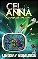 Cel and Anna: A 22nd Century Love Story