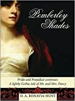 Pemberley Shades: A Lightly Gothic Tale of Mr. and Mrs. Darcy