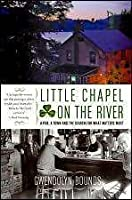 Little Chapel on the River: A Pub, a Town and the Search for What Matters Most