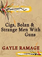 Cigs, Bolan & Strange Men With Guns (Time-Travelling Assassins, Prequel #1)
