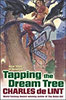 Tapping the Dream Tree (Newford, #12)