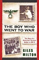 Wolfram: The Boy Who Went to War. by Giles Milton