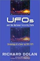 UFOs and the National Security State 1: Chronology of a Cover-up 1941-73