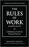 The Rules of Work: The Unspoken Truth About Getting Ahead in Business