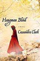 Hangman Blind (Abbess of Meaux, #1)