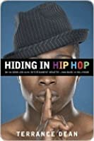 Hiding in Hip Hop: Confessions of a Down Low Brother in the Entertainment Industry