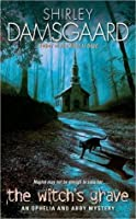 The Witch's Grave (Ophelia & Abby #6)