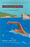 Rounding the Mark (The Inspector Montalbano Mysteries)