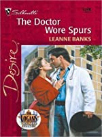 The Doctor Wore Spurs (Logans, #2) (Silhouette Desire, #1280)