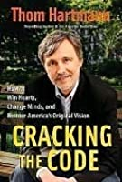 Cracking the Code: The Art and Science of Political Persuasion (Bk Currents)