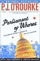 Parliament of Whores: A Lone Humorist Attempts to Explain the Entire U.S. Government