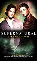 The Unholy Cause (Supernatural, #5)
