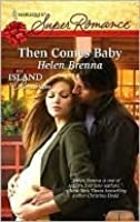 Then Comes Baby (Harlequin Super Romance)