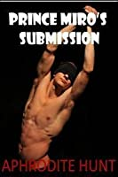 Prince Miro's Submission (The Royal Captive #2)