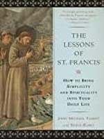 The Lessons from St. Francis: A Monk's Guide to Daily Life