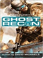 Ghost Recon (Tom Clancy's Ghost Recon, #1)