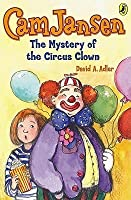 Cam Jansen and the Mystery of the Circus Clown (Cam Jansen Mysteries, #7)