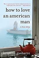 How to Love an American Man