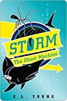 The Ghost Machine (S.T.O.R.M. #2)
