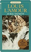 Jubal Sackett (Sacketts, #4)