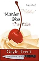 Murder Takes the Cake (Daphne Martin, #1)