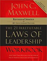 The 21 Irrefutable Laws of Leadership Workbook: Revised & Updated