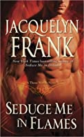 Seduce Me in Flames (Three Worlds #2)