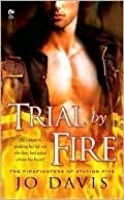 Trial By Fire (Firefighters of Station Five, #1)