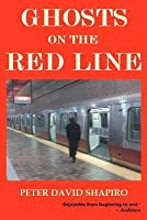 Ghosts on the Red Line