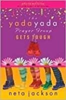 The Yada Yada Prayer Group Gets Tough (The Yada Yada Prayer Group, Book 4) (With Celebrations and Recipes)