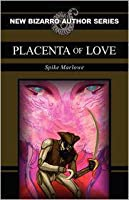 Placenta of Love